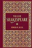 Buchinformationen und Rezensionen zu Romeo und Julia: Leinen mit Goldprägung von William Shakespeare