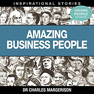 Amazing Business People                   Written by:                                                                                                                                 Dr. Charles Margerison                               Narrated by:                                                                                                                                 full cast                      Length: 42 mins     Not rated yet     Overall 0.0
