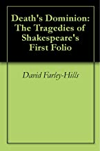 Death's Dominion: The Tragedies of Shakespeare's First Folio