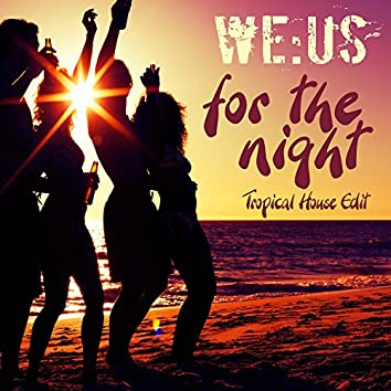 For the Night (Tropical House Edit)