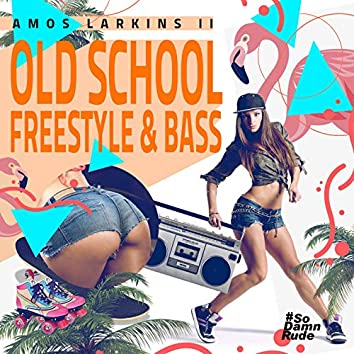 Old School Freestyle & Bass