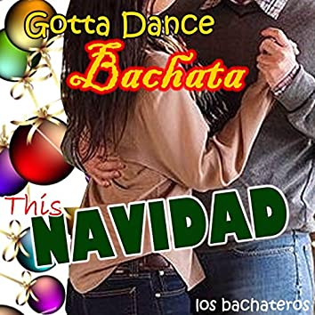 Gotta Dance Bachata This Navidad