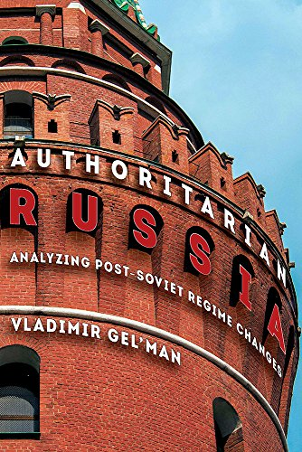 Compare Textbook Prices for Authoritarian Russia: Analyzing Post-Soviet Regime Changes Russian and East European Studies 1 Edition ISBN 9780822963684 by Gel'man, Vladimir