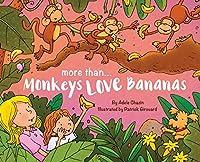 More than Monkeys LOVE Bananas 2