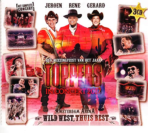 Toppers - Toppers In Concert 2017 - Wild West
