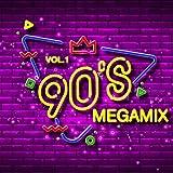 90s Megamix, Vol. 1 - Die grössten Hits der 90er im Megamix