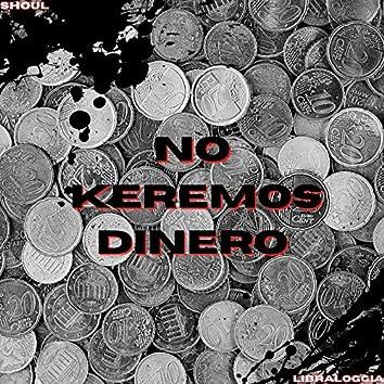 No Keremos Dinero