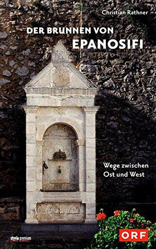Der Brunnen von Epanosifi: Wege zwischen Ost und West