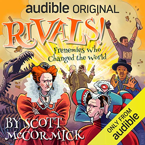 Rivals! Frenemies Who Changed the World Audiobook By Scott McCormick cover art