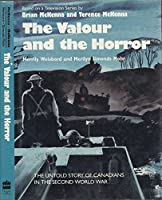 The valour and the horror: The untold story of Canadians in the Second World War