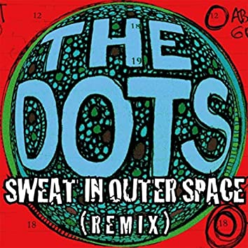 Sweat in Outer Space (Remix)