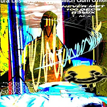 NEVER MET! (100 gecs r3mix) [feat. Glitch Gum]