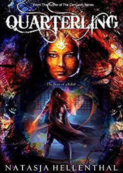 QUARTERLING (A Lesbian Young Adult Fantasy): The Story of a Rebel by [Natasja Hellenthal]
