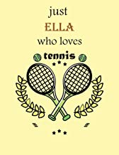 just Ella who loves tennis: personalized name sketchbook tennis, 100 Pages, 8.5x11, to Drawing, & Create Art! . tennis Not...
