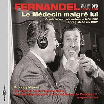 Molière : Le médecin malgré lui - Daudet : Les contes du lundi, Tarascon (Fernandel au micro, enregistrements 1957-1958)