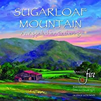 Sugarloaf Mountain: An Appalachian Gathering by Apollo's Fire