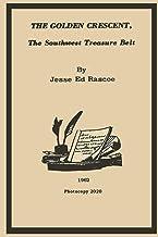 The Golden Crescent: The Southwest Treasure Belt - 2020 Photocopy
