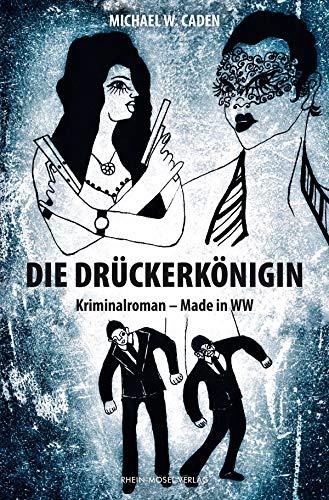 Die Drückerkönigin: Kriminalroman - Made in WW