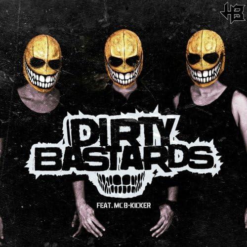 Dirty Bastards feat. MC B-Kicker