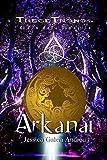Arkanai : El Fin de la Dinastía (Trece Tronos)