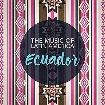 The Music of Latin America: Ecuador