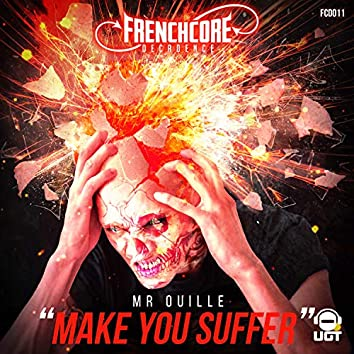 Make You Suffer
