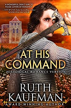 At His Command-Historical Romance Version (Wars of the Roses Brides Book 1) by [Ruth Kaufman]