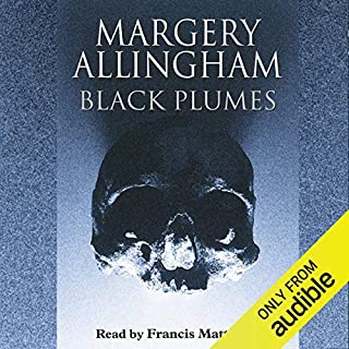 Black Plumes                   By:                                                                                                                                 Margery Allingham                               Narrated by:                                                                                                                                 Francis Matthews                      Length: 7 hrs and 37 mins     37 ratings     Overall 4.3