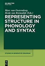 Representing Structure in Phonology and Syntax (Studies in Generative Grammar [SGG] Book 124)