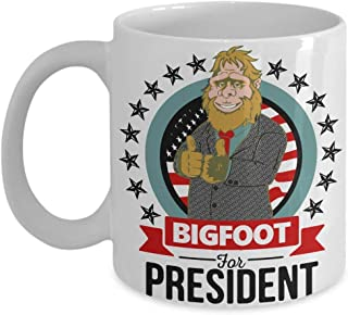 Bigfoot Coffee Mug - Bigfoot for President Mug - Funny Squatchin Sasquatch Bigfoot Gift Coffee Cup Mug