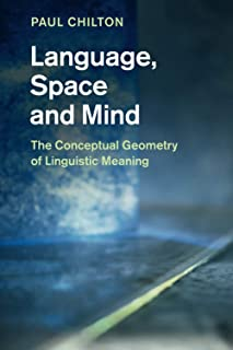 Language, Space and Mind: The Conceptual Geometry of Linguistic Meaning