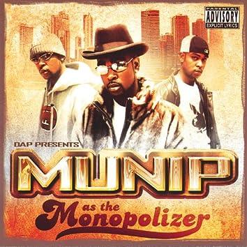 Munip As the Monopolizer
