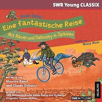 Eine fantastische Reise. Mit Ravel und Debussy in Spanien. SWR Young CLASSIX