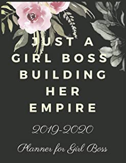 Just A Girl Boss Building Her Empire: 2019-2020 Calendar & Weekly Planner, Simple & Small Planner for Girl Boss & Lady Boss