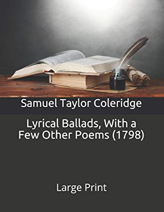 Lyrical Ballads, With a Few Other Poems (1798): Large Print