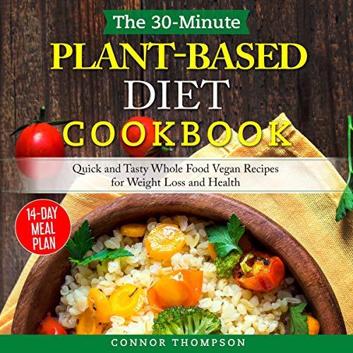 The 30-Minute Plant-Based Diet Cookbook Titelbild