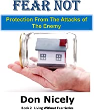 Fear Not: Protection From The Attacks of The Enemy (Living Without Fear Book 2)
