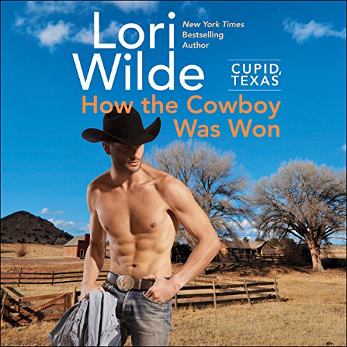 Cupid, Texas: How the Cowboy Was Won Audiobook By Lori Wilde cover art