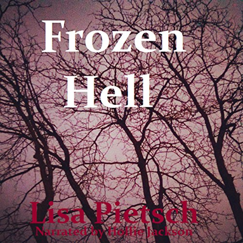 Frozen Hell Audiobook By Lisa Pietsch cover art