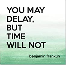 Aluminum Metal Sign Décor Motivational You May Delay, But Time Will Not Inspiration & Motivation Novelty Square Wall Art - Green Water, 12