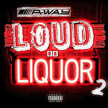 L.O.L. (Loud or Liquor) 2
