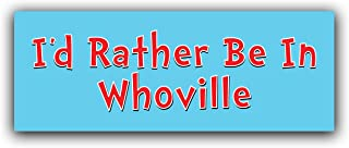 More Shiz I'd Rather Be in Whoville Vinyl Decal Sticker - Car Truck Van SUV Window Wall Cup Laptop - One 8.25 Inch Decal - MKS0788