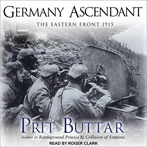 Page de couverture de Germany Ascendant: The Eastern Front 1915