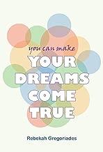 Your dreams come true