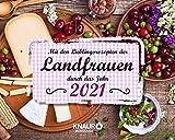 Mit den Lieblingsrezepten der Landfrauen durch das Jahr 2021: Tischkalender zum Aufstellen, m. Wochen-Kalenderium & leckeren Rezepten und tollen Dekoideen, Spiralbindung, 17,0 x 13,6 cm
