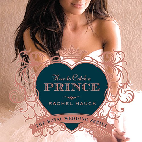 How to Catch a Prince: Royal Wedding Series, Book 3