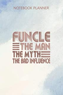 Notebook Planner Mens Funny Uncle Funcle The Man The Myth The Bad Influence: Journal, Diary, Personal Budget, Budget Track...