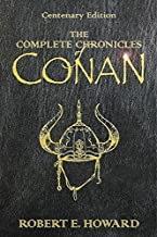THE COMPLETE CHRONICLES OF CONAN. (CENTENARY EDITION). Hardcover – 2006-EBID:142386505226