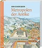 Metropolen der Antike. Eine einzigartige Bilderreise durch 80 Metropolen der Antike. - Jean-Claude Golvin