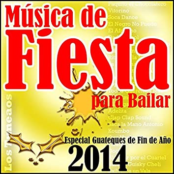 Música de Fiesta para Bailar: Especial Guateques de Fin de Año 2014